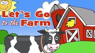 Let's Go To The Farm | Learn Farm Animals