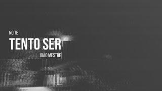 João Mestre - Tento Ser
