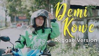 Download lagu DEMI KOWE ReggaeSka Version DHEVY GERANIUM MP3