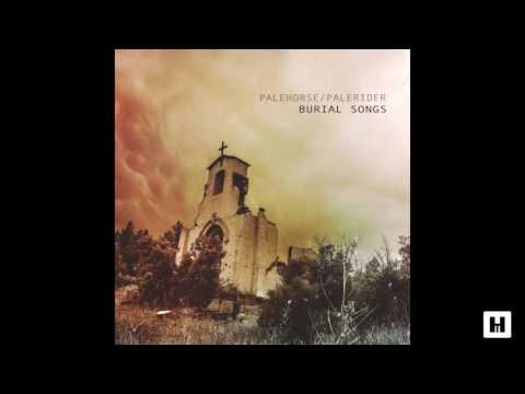 Palehorse/Palerider - Burial Songs (2017)(Full Album)
