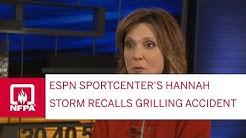 ESPN Sport Center's Hannah Storm's Talks About Surviving A Grilling Accident