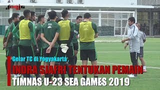 GELAR TC DI LAPANGAN YIS YOGYAKARTA, TIMNAS U-23 TENTUKAN PEMAIN JELANG SEA GAMES 2019