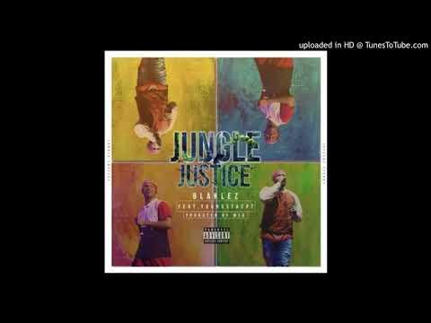 Blaklez Ft  YoungstaCPT   Jungle Justice