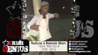 Nature x Beenie Man - How We Do It - March 2016