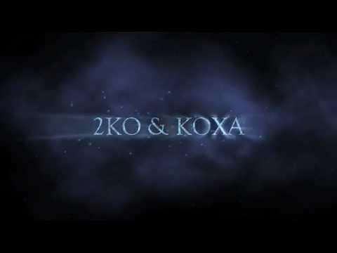 2ko & koxa  hard work