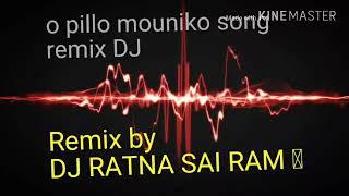 O_pillo_mouniko_folk_song_Dj 🎵mix (Teenmaar 🎧and Halgi 🔊style mix) by 🎤DJ🎧 RATNA SAI RAM🎹🎛🎸