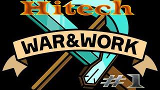 Hitech [WarAndWork]#1: начинаем!