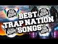TOP 50 Trap Nation Songs 2018