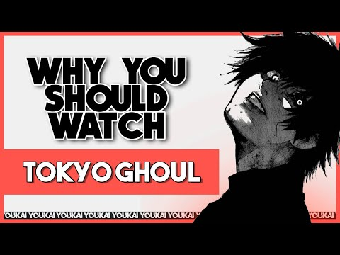 Why You Should Watch: Tokyo Ghoul [Anime]