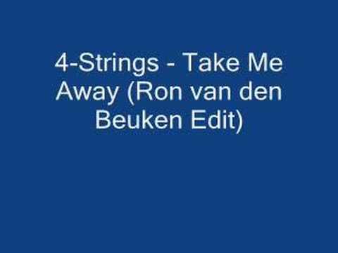 4-Strings - Take Me Away (Ron van den Beuken Edit)