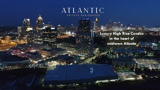 The Atlantic - Luxury Atlanta Condos in Atlantic Station