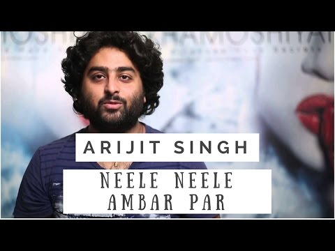 Arijit Singh - Neele Neele Ambar Par