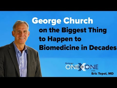 George Church on the Biggest Thing to Happen to Biomedicine in Decades
