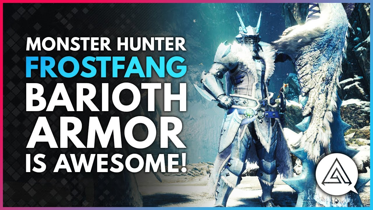 Frostfang Barioth Armor Is Awesome Armor Skills Weapon Overview
