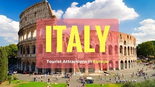 Italy Tourist Attractions in Europe | Most Beautiful Places in Italy - Tourist Junction