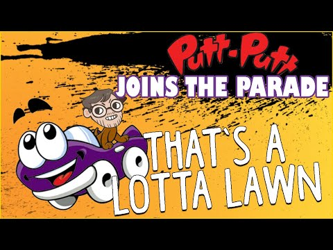 That's a lotta lawn   Putt Putt Joins The Parade  