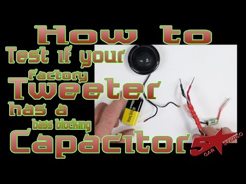 How to test if your factory tweeter has a bass blocking Capacitor or not