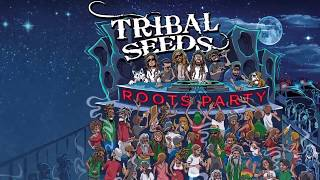 Tribal Seeds - Roots Party (Official Lyric Video)
