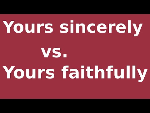 Yours Sincerely Vs. Yours Faithfully