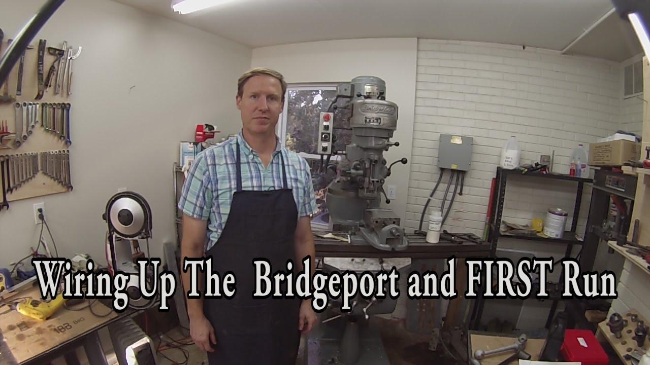 bridgeport wiring diagram bridgeport mill wiring and first run  youtube  bridgeport mill wiring and first run