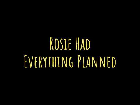 Rosie Had Everything Planned