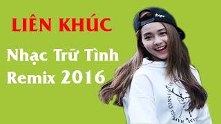 Liên Khúc Nhạc Vàng Remix | Nhạc Trữ Tình Tuyển Chọn 2016 | Nhạc Trịnh Công Sơn