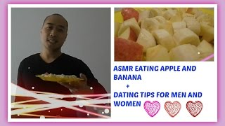 Asmr Eating Sounds - Apple and Banana + Dating Tips For Men And Women