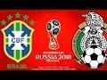 Brazil vs. Mexico | FIFA World Cup Russia 2018 | PES 2018