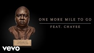 Jadakiss - One More Mile To Go (Audio) ft. Chayse
