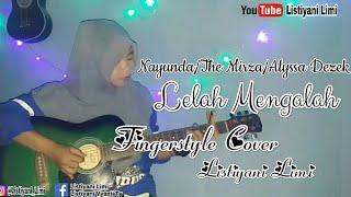 Gambar cover Nayunda / The Mirza / Alyssa Dezek Lelah Mengalah Fingerstyle Guitar Cover By Listiyani Limi