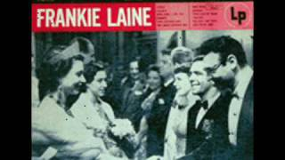FRANKIE LAINE - YOUR JUST THE KIND.