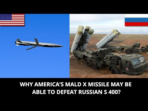 WHY AMERICA'S MALD X MISSILE MAY BE ABLE TO DEFEAT RUSSIAN S 400?