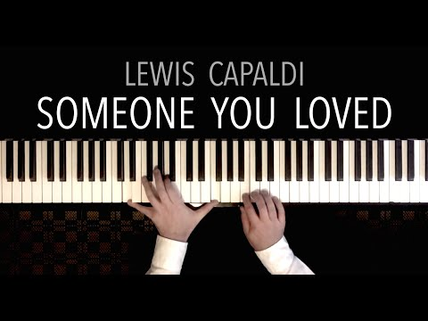 Lewis Capaldi - SOMEONE YOU LOVED | PIANO COVER