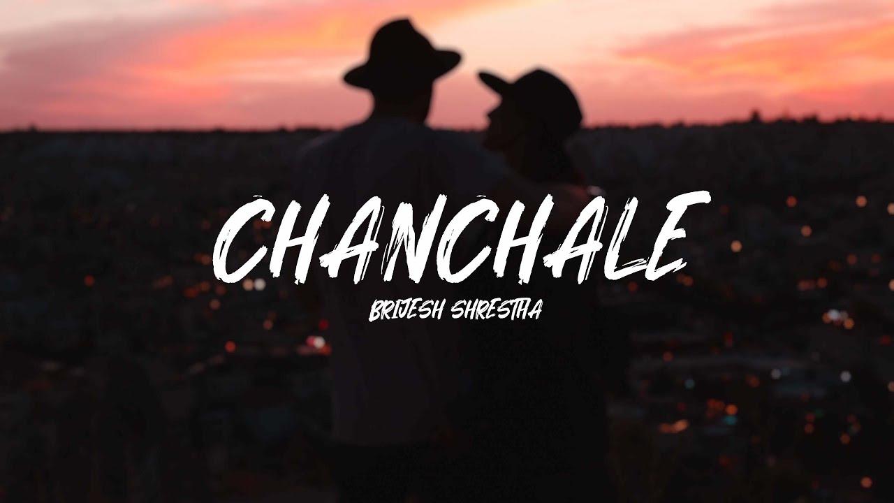 """CHANCHALE"" - Brijesh Shrestha (Lyrical Video)"