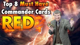 The Top 8 Must Have Red Commander Cards for your Magic: The Gathering Collection