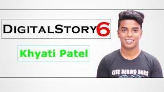 #DigitalStory 6 -  Khyati Patel