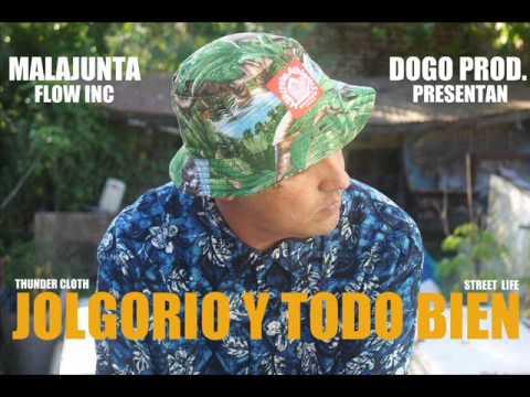 MALAJUNTA / JOLGORIO Y TODO BIEN / DOGO PROD./FLOW INC.