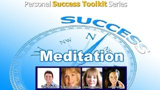 Personal Success Toolkit Part 2:  Why Successful People Meditate and How Simple AND Easy Its...