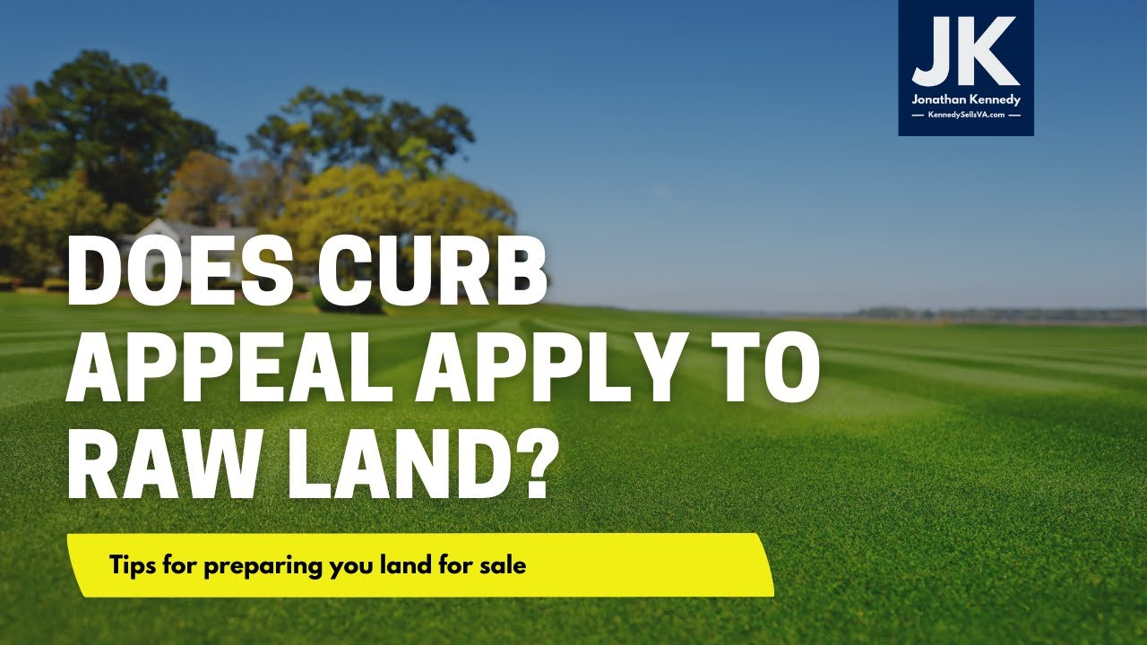 Does the Concept of Curb Appeal Apply to Raw Land?