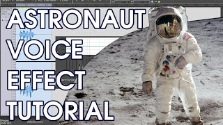 Sound Like an Astronaut (Space Marine Voice Effect Tutorial)