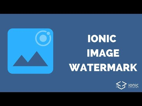 How to Add Watermarks to Your Ionic Images [v3] - Ionic AcademyIonic