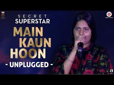 Main Kaun Hoon - Unplugged   Meghna Mishra   Rhythm   Secret Superstar