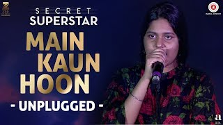Main Kaun Hoon Unplugged Meghna Mishra Rhythm Secret Superstar