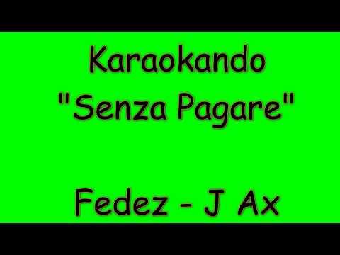 Karaoke Italiano - Senza Pagare - Fedez - J Ax ( Testo )