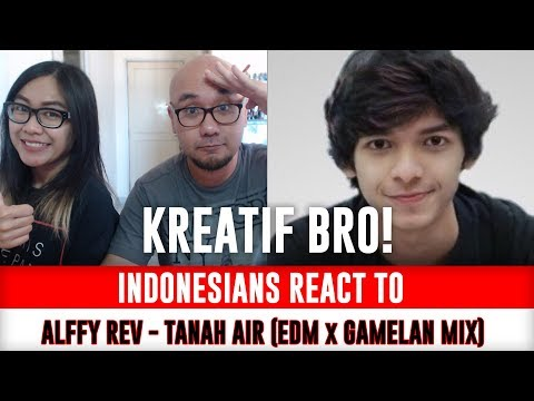 Indonesians React To Tanah Air - EDM x Gamelan by Alffy Rev ft Brisia jodie & Gasita Karawitan