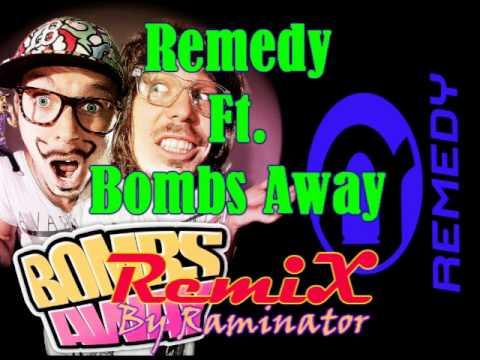 Remedy ft Bombs Away Remix.wmv