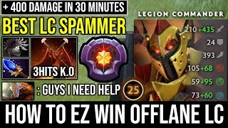 How to Ez Win Offlane Against Juggernaut with +400 Damage in 30Min | NEW Lvl 25 LC Spammer DotA 2