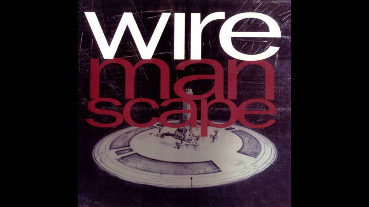Wire - What Do You See? - Manscape [HD] - YouTube