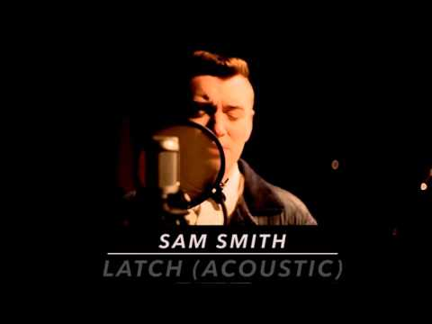 Sam Smith - Latch (Acoustic) Lyrics