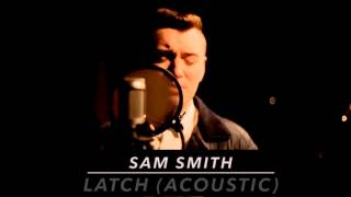 Repeat youtube video Sam Smith - Latch (Acoustic) Lyrics